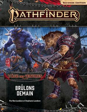 Pathfinder: Seconde Édition - L'Âge des Cendres - Brûlons Demain