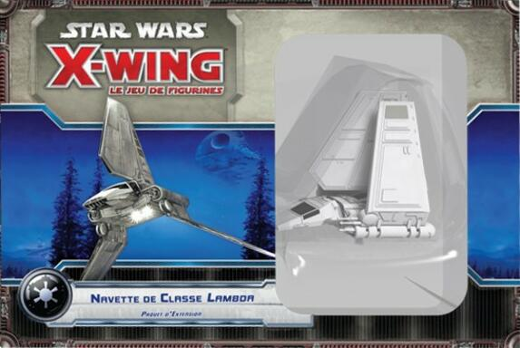 Star Wars: X-Wing - Le Jeu de Figurines - Navette de Classe Lambda