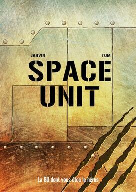 Space Unit: La BD Dont Vous Êtes le Héros