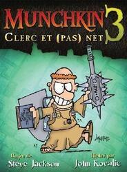 Munchkin 3: Clerc et (pas) Net