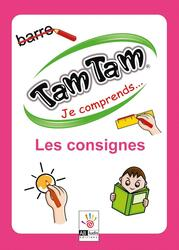 Tam Tam: Je Comprends... Les Consignes