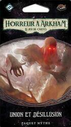 Horreur à Arkham: Le Jeu de Cartes - Union et Désillusion