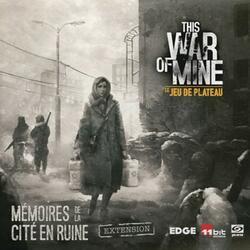 This War of Mine: Le Jeu de Plateau - Mémoires de la Cité en Ruine